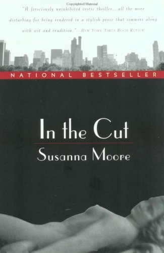 In the Cut, SUSANNA MOORE