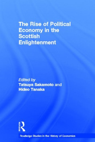 The Rise of Political Economy in the Scottish Enlightenment (Routledge Studies in the History of Economics)