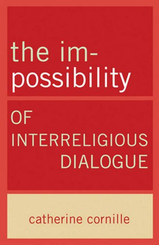 The Im-Possibility of Interreligious Dialogue