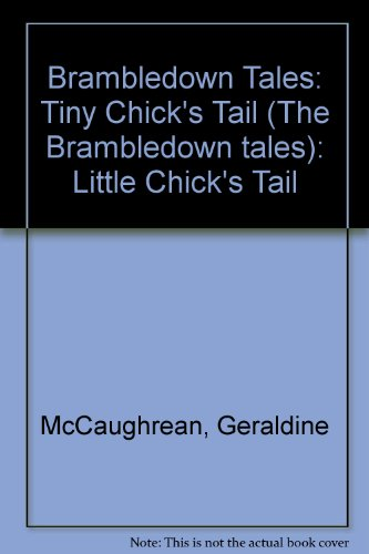 TINY CHICK'S TAIL (The Brambledown Tales)
