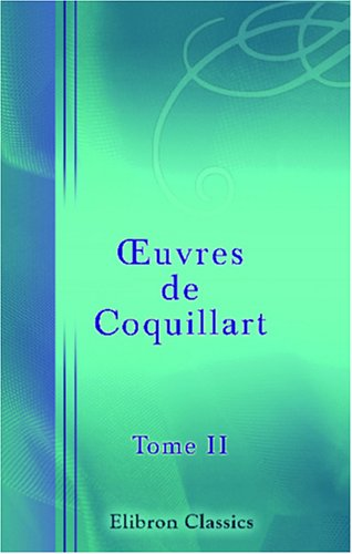 OEuvres de Coquillart: Tome 2