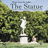 Charles Fernandez Music From the Ballet: Statue & Other Works for Or