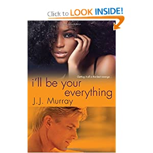 I'll Be Your Everything - J. J. Jurray