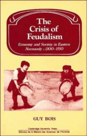 Crisis of Feudalism (Past and Present Publications) PDF