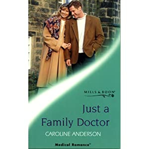 Just a Family Doctor (Medical) Caroline Anderson