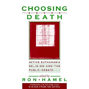 Amazon.com: Choosing Death: Active Euthanasia, Religion, and the ...