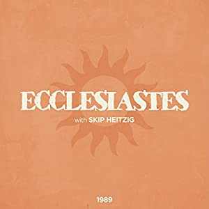 21 Ecclesiastes - 1989 | [Skip Heitzig]