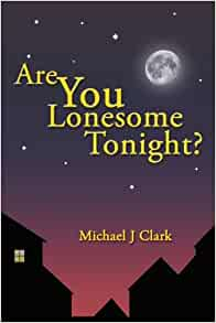 Are You Lonesome Tonight?: Michael J. Clark: 9781438948775 ...