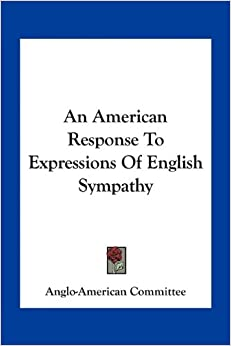 An American Response To Expressions Of English Sympathy