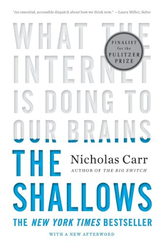 The Shallows: What the Internet Is Doing to Our Brains, Nicholas Carr