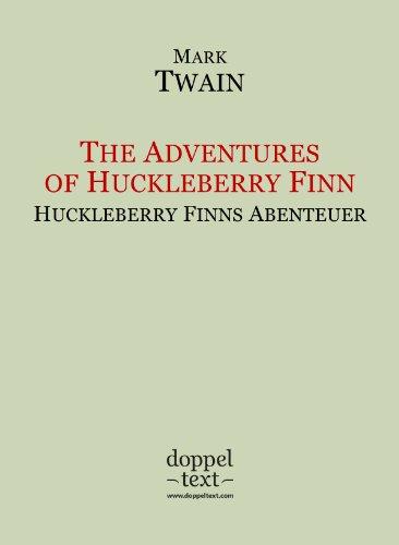 Mark Twain - The Adventures of Huckleberry Finn / Huckleberry Finns Abenteuer - zweisprachig Englisch-Deutsch / Bilingual English-German Edition