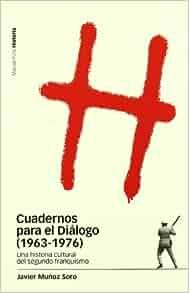 Cuadernos para el dialogo, 1963-1976. Una historia cultural del