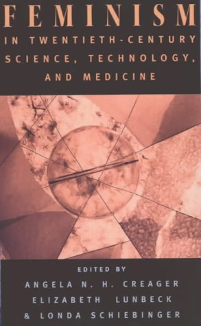 Feminism in Twentieth-Century Science, Technology, and Medicine (Women in Culture and Society)