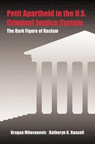Petit Apartheid in the U.S. Criminal Justice System: The...