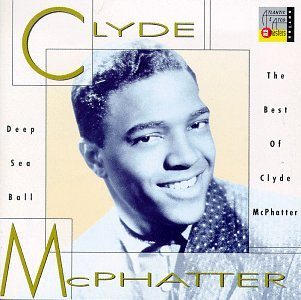 Clyde McPhatter - Deep Sea Ball - The Best Of Clyde McPhatter - Zortam Music