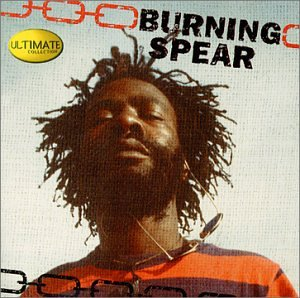 Burning Spear - Burning Spear - Ultimate Collection - Zortam Music