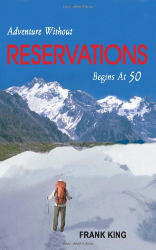 Adventure Without Reservations Begins at 50: Volume 1