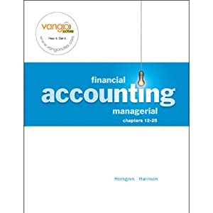 VangoNotes for Financial and Managerial Accounting, 1/e Volume 2 | [Walter T. Harrison Jr., Charles T. Horngren, Karen Braun]