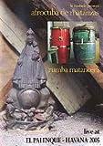 Afrocuba de Matanzas - Rumba Matancera (Live at El Palenque, Havana 2005)