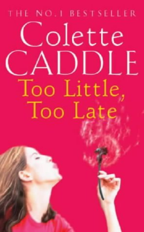 Too Little, Too Late, COLETTE CADDLE