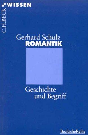 Romantik: Geschichte und Begriff (C.H. Beck Wissen in der Beck'schen Reihe) (German Edition)
