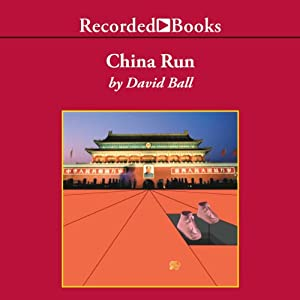 China Run: A Novel | [David Ball]