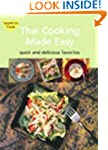 Thai Cooking Made Easy: Quick and Del...