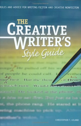 The Creative Writer's Style Guide: Rules and Advice for Writing Fiction and Creative Nonfiction
