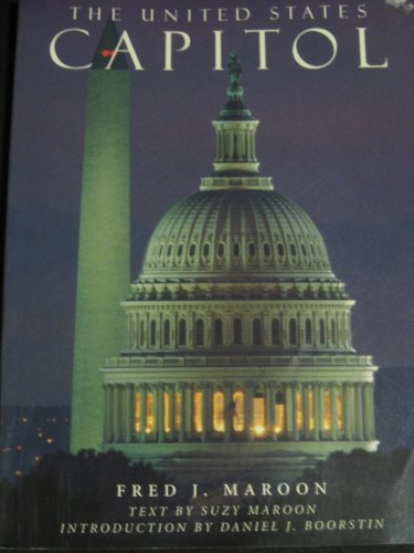 The United States Capitol, Maroon, Suzy; Maroon, Fred J.; Boorstin, Daniel J.