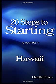 20 Steps To Starting A Business In Hawaii (New Entrepreneur Series) (Volume 11)