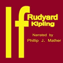 If (       UNABRIDGED) by Rudyard Kipling Narrated by Phillip J. Mather