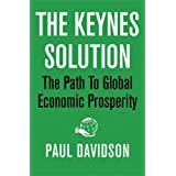 The Keynes Solution: The Path to Global Economic Prosperityby Paul Davidson