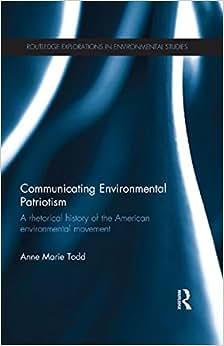 Communicating Environmental Patriotism: A Rhetorical History Of The American Environmental Movement