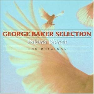 GEORGE BAKER SELECTION - Paloma blanca-the original (1999) - Zortam Music