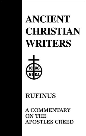 20. Rufinus: A Commentary on the Apostles' Creed (Ancient Christian Writers), J.N.D. KELLY