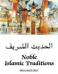 Islamics: Noble Islamic Traditions - Al Hadith Al Sharif (Standard Edition)