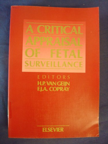 A Critical Appraisal of Fetal Surveillance (International Congress Series)