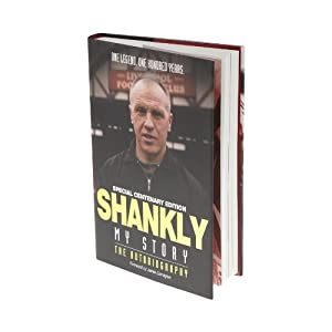 Shankly My Story Centenary Edition by Liverpool FC