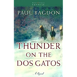 """Thunder on the Dos Gatos"" by Paul Bagdon :Book Review"