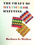 The Craft of Multicolor Knitting (The Scribner Library. Emblem editions) (0684134055) by Barbara G. Walker