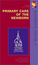 Primary Care of the Newborn Mobile Medicine Series by Henry M. Seidel