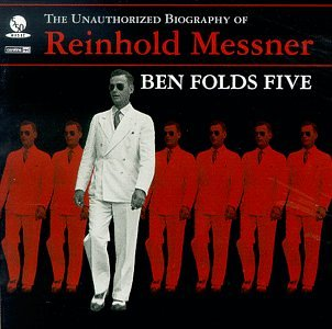 Unauthorized Biography of Reinhold Me, Ben Folds Five