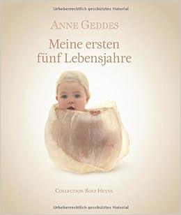 Meine ersten fünf Lebensjahre: Anne Geddes: 9783899105445