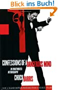 Confessions of a Dangerous Mind: An Unauthorized Autobiography
