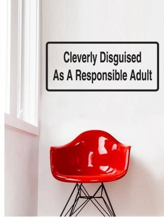 Decal - Vinyl Wall Sticker : Cleverly Disguised As A Responsible Adult Quote Home Living Room Bedroom Decor - 22 Colors Available Size: 4 Inches X 6 Inches front-463644
