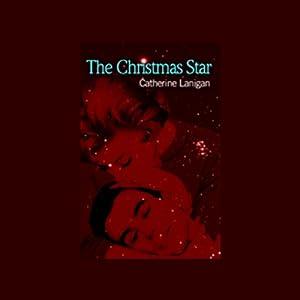 The Christmas Star | [Catherine Lanigan]