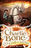Charlie Bone and the Castle of Mirrors (Charlie Bone #4) (1405224657) by Jenny Nimmo
