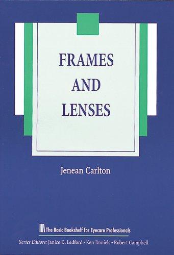 Frames and Lenses (The Basic Bookshelf for Eyecare Professionals)