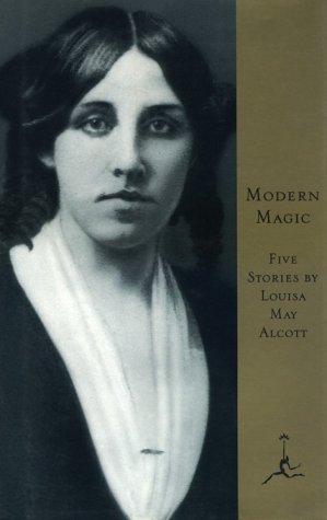 Modern Magic (Modern Library), Louisa May Alcott