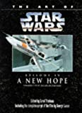 "The Art of ""Star Wars"": ""New Hope"" Episode 4"
